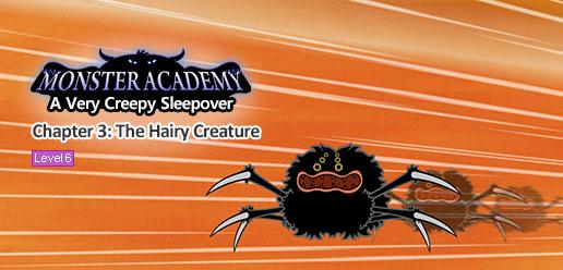 Monster Academy, A Very Creepy Sleepover 3: The Hairy Creature