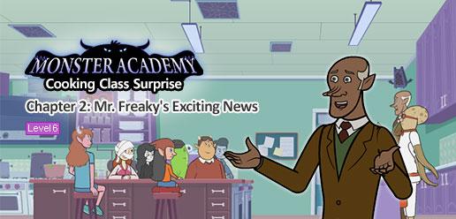 Monster Academy, Cooking Class Surprise 2: Mr. Freaky's Exciting News